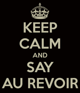 keep-calm-and-say-au-revoir
