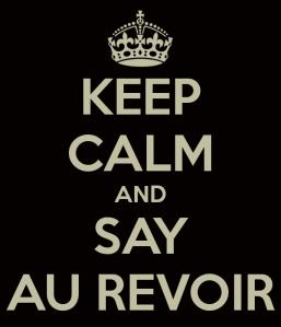 keep-calm-and-say-au-revoir