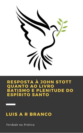 resposta-a-john-stott-quanto-ao-livrobatismo-e-plenitude-do-espirito-santo